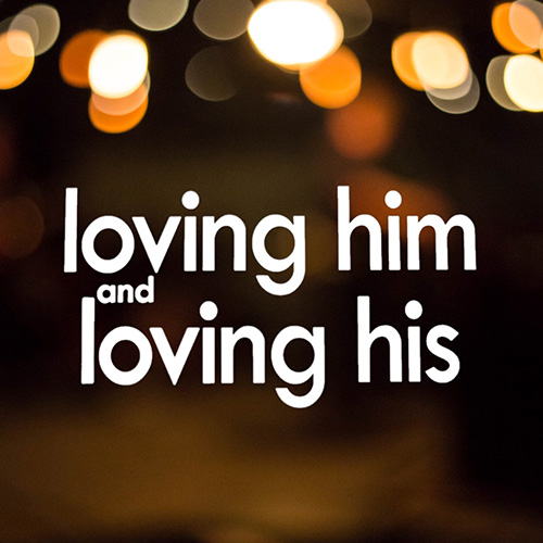 loving him and loving his